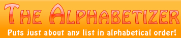 The Alphabetizer - Puts just about any list in alphabetical order
